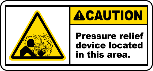 Caution Pressure Relief Device Label