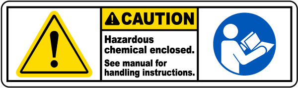 Caution Hazardous chemical enclosed See manual for handling instructions label