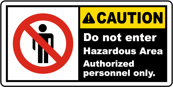 Hazardous Area Do Not Enter Label