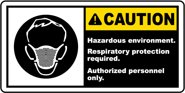 Caution Hazardous Environment Label