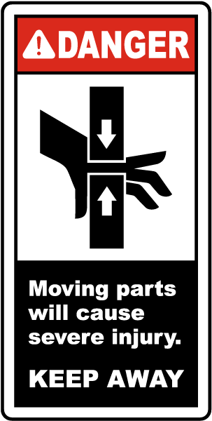 Danger Moving parts will cause severe injury. KEEP AWAY label