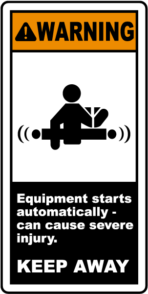 Warning Equipment starts automatically - can cause severe injury label