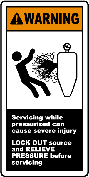 Warning Servicing while pressurized can cause severe injury LOCK OUT label
