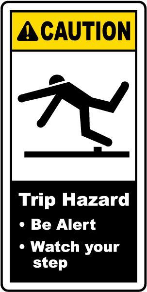 Trip Hazard Be Alert Label