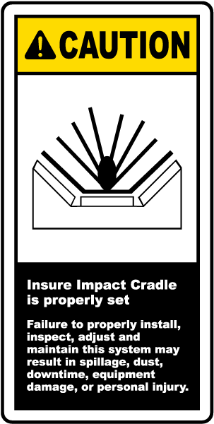 Caution Insure Impact Cradle is properly set Failure to properly install label