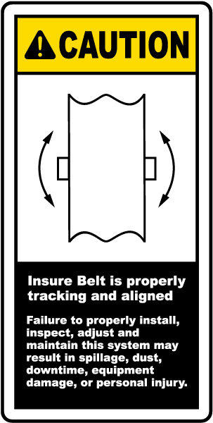 Caution Insure Belt is properly tracking and aligned label