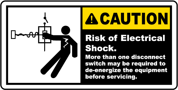 Caution Risk of Electrical Shock. More than one disconnect switch may be required label