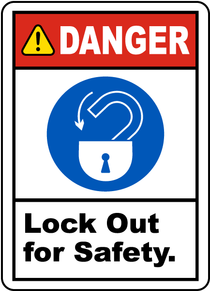 Danger Lock Out For Safety Label