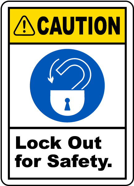 Caution Lock Out For Safety Label