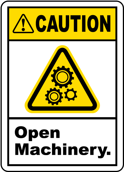 Caution Open Machinery Label