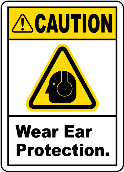 Caution Wear Ear Protection Label