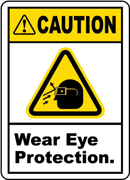 Caution Wear Eye Protection Label