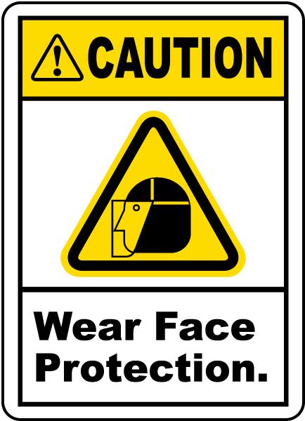 Caution Wear Face Protection Label