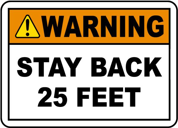 Warning Stay Back 25 Feet Label