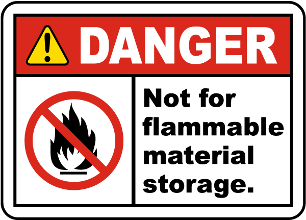 Danger Not for flammable material storage label