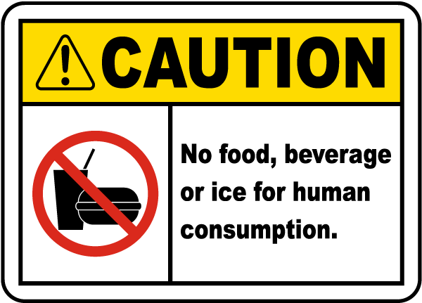Caution No Food, Beverage, Ice Label