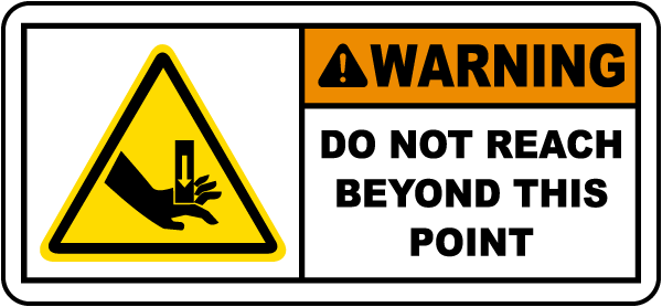 Do Not Reach Beyond This Point Label