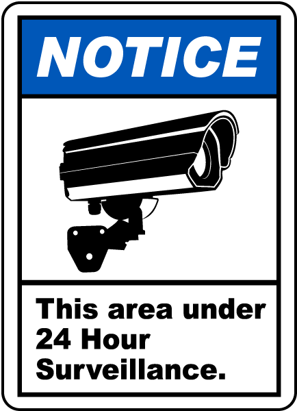 Notice This Area is Under 24 Hour Surveillance
