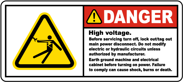 Danger High voltage. Before servicing turn off, lock out/tag out main power disconnect. Do not modify electric or hydraulic circuits unless authorized by manufacturer. Earth ground machine and electrical cabinet before turning on power. Failure