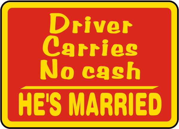 Driver Carries No Cash Sign