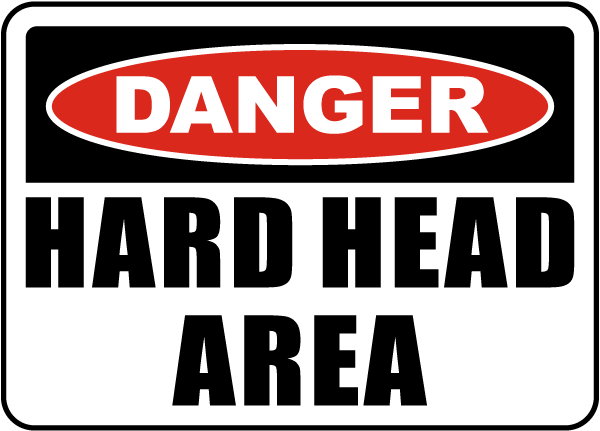 Danger Hard Head Area Sign
