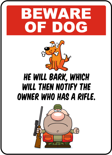 Beware Of Dog And Owner Sign