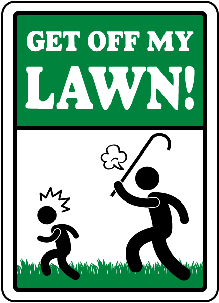 Get Off My Lawn Sign By Safetysign Com K1361