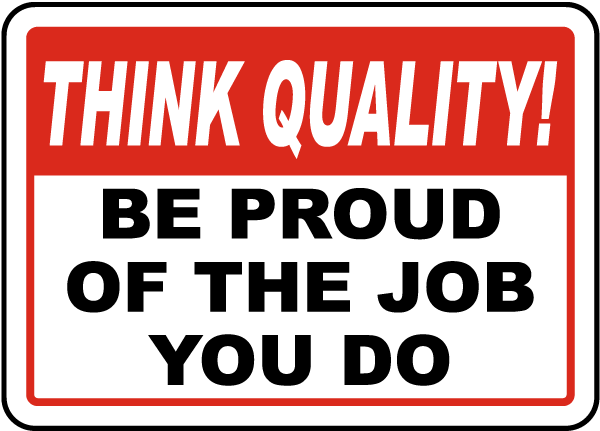 Be Proud of The Job You Do Sign
