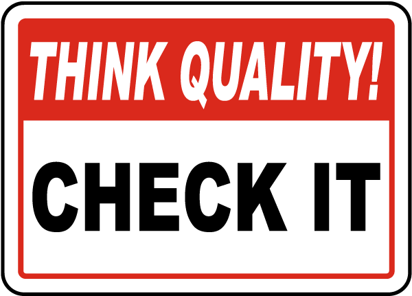 Think Quality Check It Sign