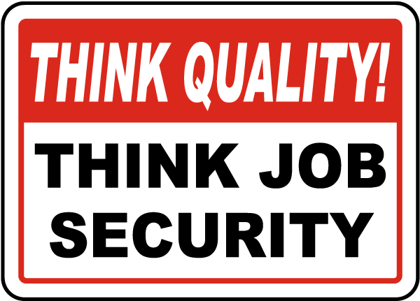 Think Job Security Sign