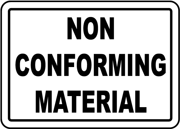 Non Conforming Material Sign