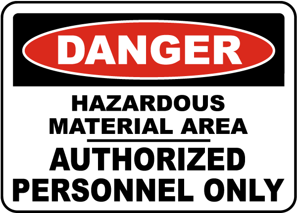 Danger Hazardous Material Area / Authorized Personnel Only sign