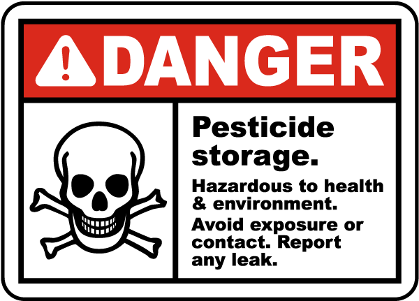 Danger Pesticide storage. Hazardous to health & environment. Avoid exposure or contact. Report any leak sign