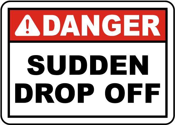 Danger Sudden Drop Off Sign