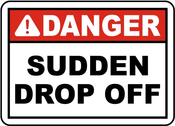 Danger Sudden Drop Off Sign