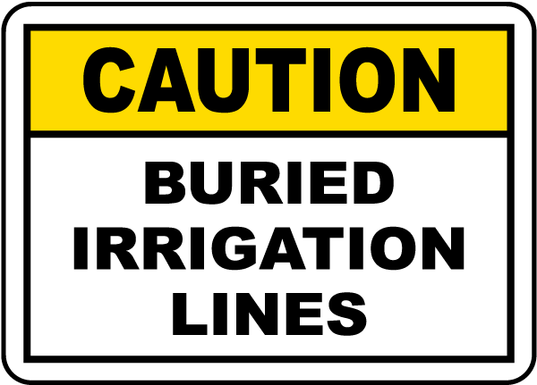 Caution Buried Irrigation Lines Sign