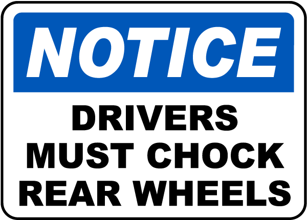 Drivers Must Chock Wheels Label