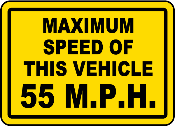 Maximum Speed Of This Vehicle 55 MPH label