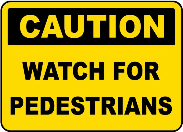 Watch For Pedestrians Label