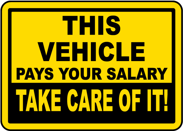 This Vehicle Pays Your Salary Label
