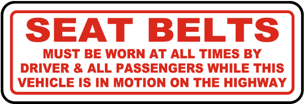 Seat Belts Must Be Worn At All Times By Driver All Passengers label