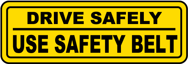 Drive Safely Use Safety Belt Label