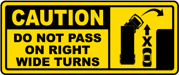 Do Not Pass on Right Wide Turns Label