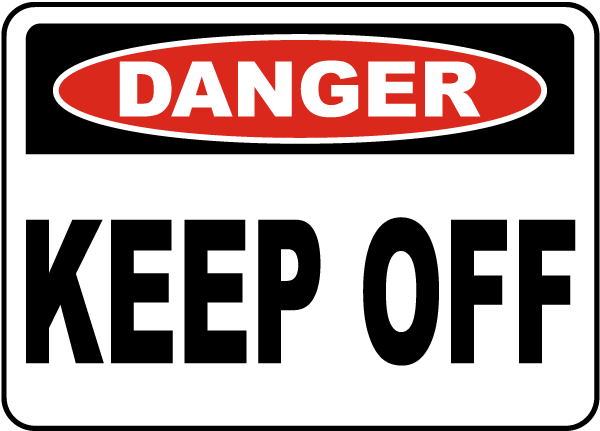 Danger Keep Off Label
