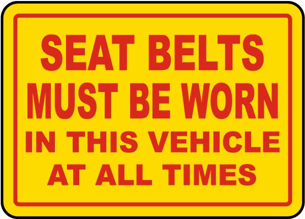 Seat Belts Must Be Worn Label