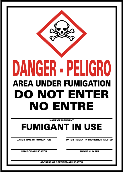 Danger/Peligro Area Under Fumigation Do Not Enter / No Entre, Name Of Fumigant, Fumigant In Use, Date & Time Of Fumigation, Date & Time Entry Prohibition Is Lifted, Name of Applicator, Phone Number, Address Of Certified Applicator
