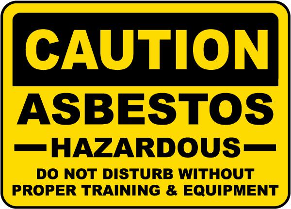 Caution Asbestos Do Not Disturb Sign