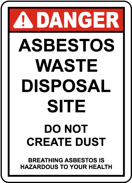 Danger Asbestos Waste Disposal Site Do Not Create Dust