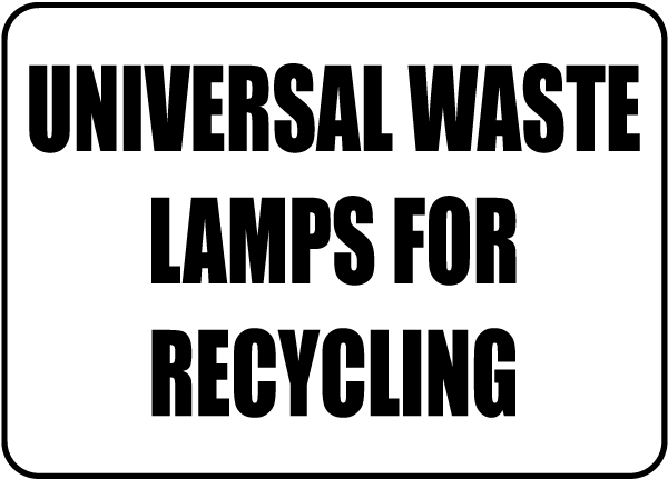 Universal Waste Lamps For Recycling Waste Label