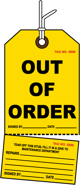 Out of Order Tag